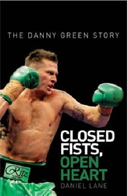 Closed Fists, Open Heart by Daniel Lane