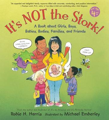 It's Not the Stork! by Robie H Harris