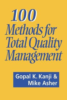 100 Methods for Total Quality Management by Gopal K. Kanji