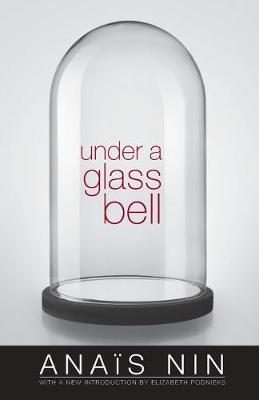 Under a Glass Bell by Anais Nin