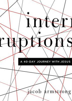 Interruptions by Jacob Armstrong