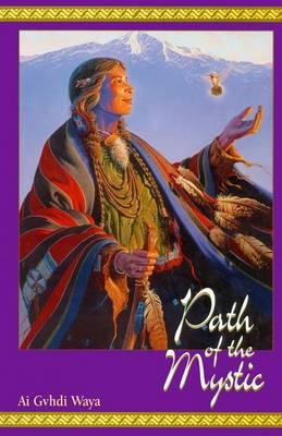 Path of the Mystic by Ai Gvhdi Waya