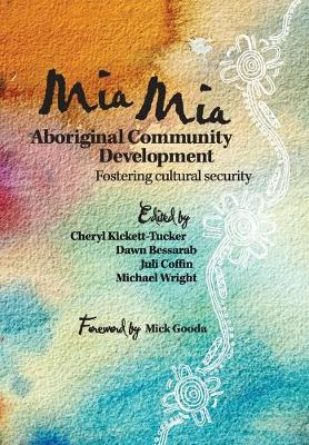 Mia Mia Aboriginal Community Development by Cheryl Kickett-Tucker