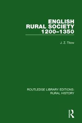 English Rural Society, 1200-1350 by J. Z. Titow