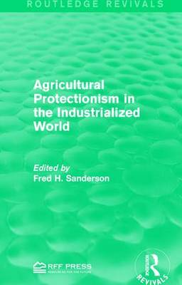 Agricultural Protectionism in the Industrialized World by Fred H. Sanderson
