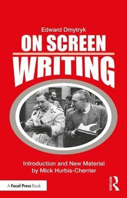 On Screen Writing by Edward Dmytryk