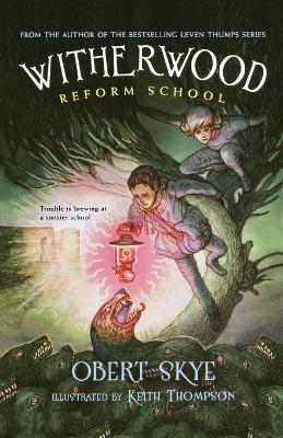 Witherwood Reform School by Obert Skye