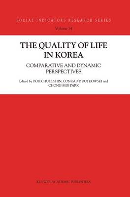 The Quality of Life in Korea by Doh Chull Shin