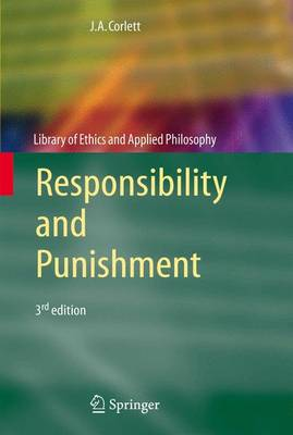 Responsibility and Punishment by J. Angelo Corlett