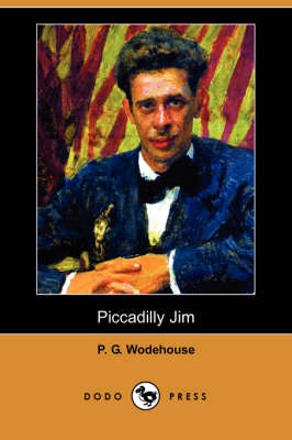 Piccadilly Jim (Dodo Press) by P G Wodehouse