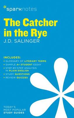 Catcher in the Rye SparkNotes Literature Guide by SparkNotes
