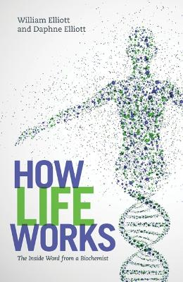 How Life Works by Daphne C. Elliott
