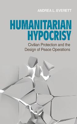 Humanitarian Hypocrisy by Andrea L. Everett