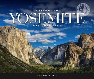 Welcome to Yosemite National Park by Pamela Dell