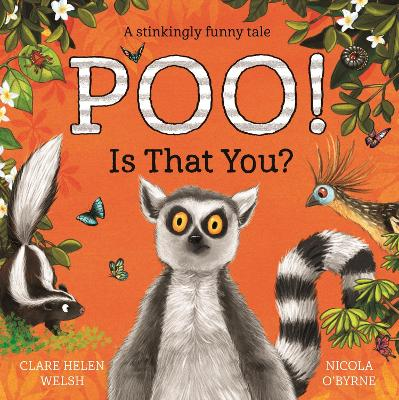 Poo! Is That You? by Clare Helen Welsh