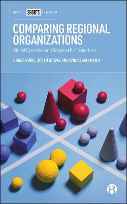 Comparing Regional Organizations: Global Dynamics and Regional Particularities book