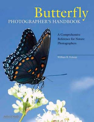 Butterfly Photographer's Handbook by William Folsom