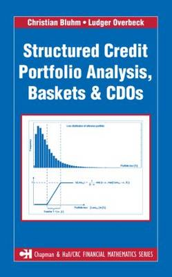 Structured Credit Portfolio Analysis, Baskets and CDOs by Christian Bluhm