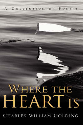 Where the Heart Is by Charles William Golding