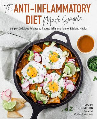 The Anti-Inflammatory Diet Made Simple: Delicious Recipes to Reduce Inflammation for Lifelong Health by Molly Thompson