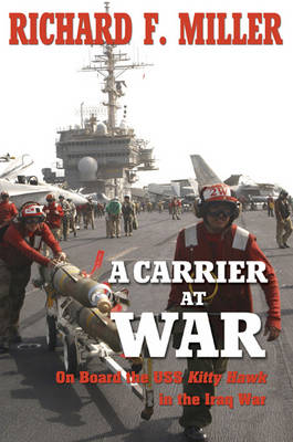 Carrier at War by Richard F. Miller