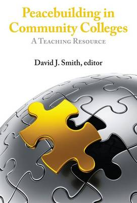 Peacebuilding in Community Colleges by David J. Smith