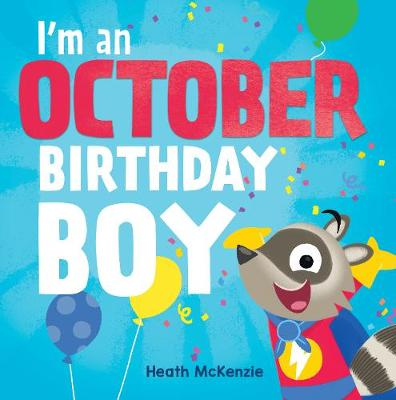 I'M an October Boy by Heath McKenzie