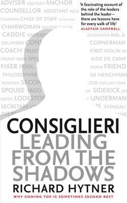 Consiglieri: Leading from the Shadows by Richard Hytner