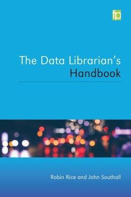The Data Librarian's Handbook by Robin Rice