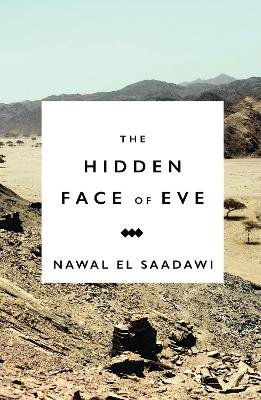 The Hidden Face of Eve by Nawal El-Saadawi