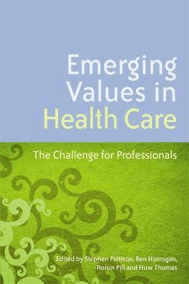 Emerging Values in Health Care by Stephen Pattison