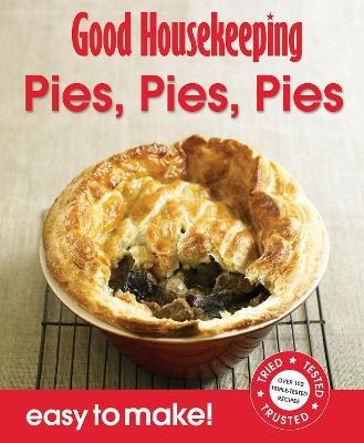 Good Housekeeping Easy to Make! Pies, Pies, Pies by Good Housekeeping Institute