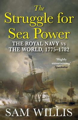 Struggle for Sea Power by Dr Sam Willis