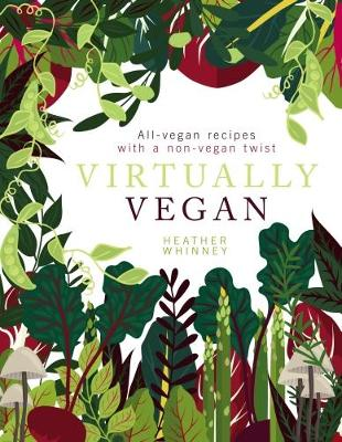 Virtually Vegan by Heather Whinney