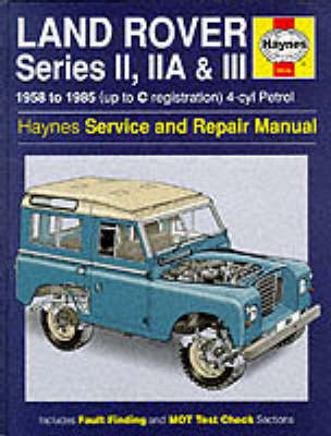 Land Rover Series 2, 2A and 3 1958-85 Service and Repair Manual by J. H. Haynes
