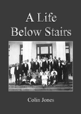 A Life Below Stairs by Colin Jones