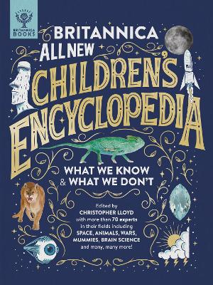 Britannica All New Children's Encyclopedia: What We Know & What We Don't by Christopher Lloyd