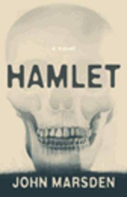 Hamlet, A Novel by John Marsden