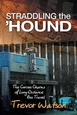 Straddling the 'Hound by Trevor Watson