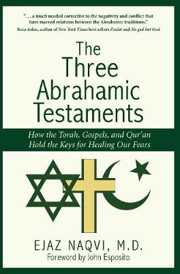 The Three Abrahamic Testaments by Ejaz Naqvi