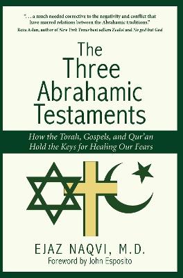 The Three Abrahamic Testaments by Ejaz Naqvi