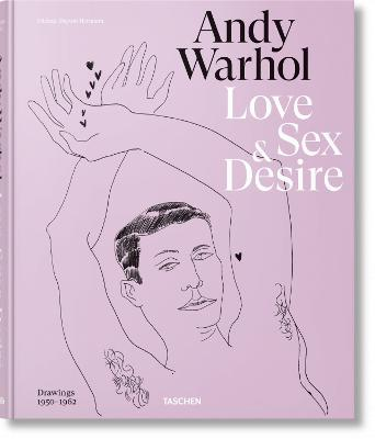 Andy Warhol. Love, Sex, and Desire. Drawings 1950-1962 by Drew Zeiba