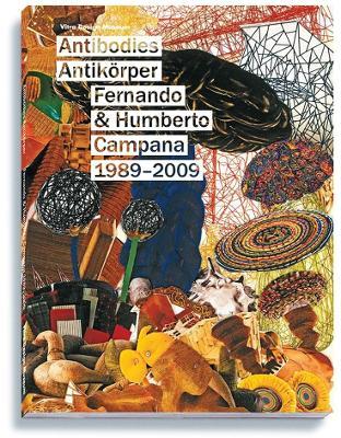 Antibodies, Antikorper: Fernando & Humberto Campana 19892009 by Alexander von Vegesack