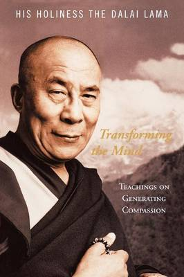 Transforming the Mind by His Holiness the Dalai Lama