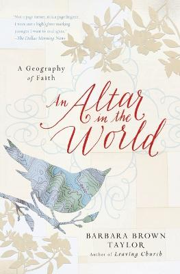 Altar in the World by Barbara Brown Taylor