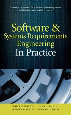 Software & Systems Requirements Engineering: In Practice by Brian Berenbach