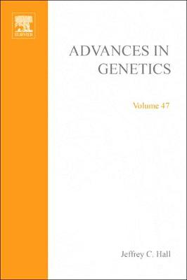 Advances in Genetics by Jeffrey C. Hall