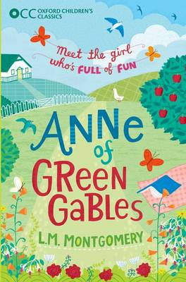 Oxford Children's Classics: Anne of Green Gables by L. M. Montgomery