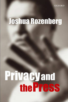 Privacy and the Press by Joshua Rozenberg