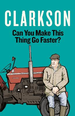 Can You Make This Thing Go Faster? by Jeremy Clarkson